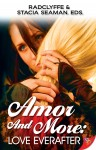 Amor and More: Love Everafter